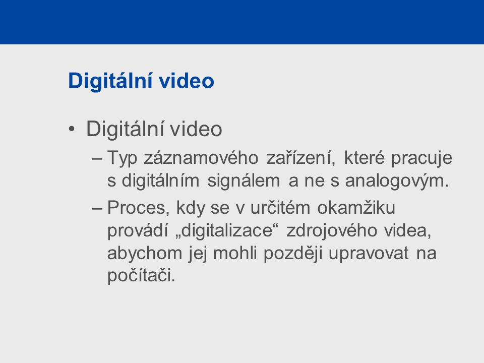 Digitální video Digitální video