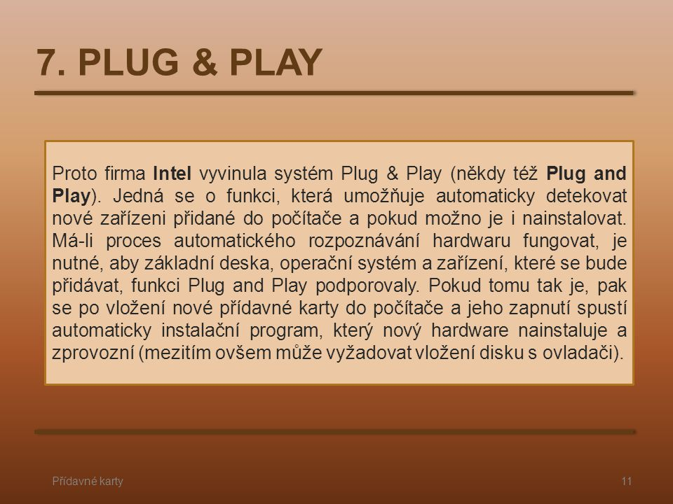 7. PLUG & PLAY