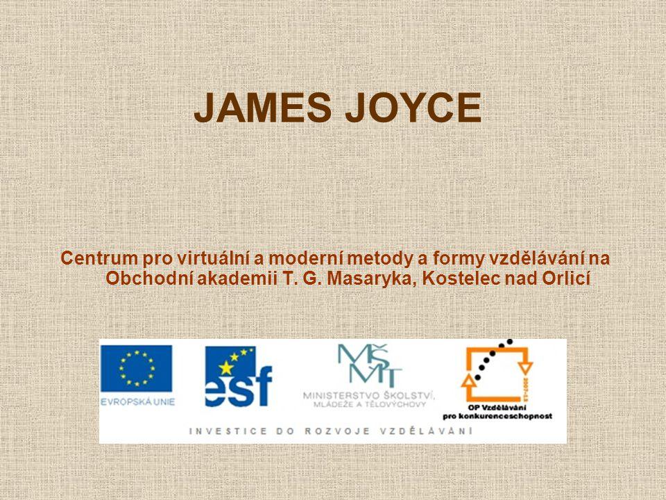 JAMES JOYCE Centrum pro virtuální a moderní metody a formy vzdělávání na Obchodní akademii T.