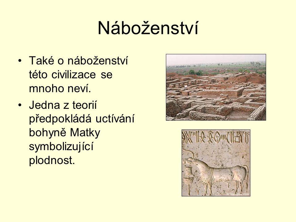 Náboženství Také o náboženství této civilizace se mnoho neví.