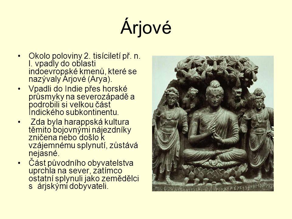 Árjové Okolo poloviny 2. tisíciletí př. n. l. vpadly do oblasti indoevropské kmenů, které se nazývaly Árjové (Arya).