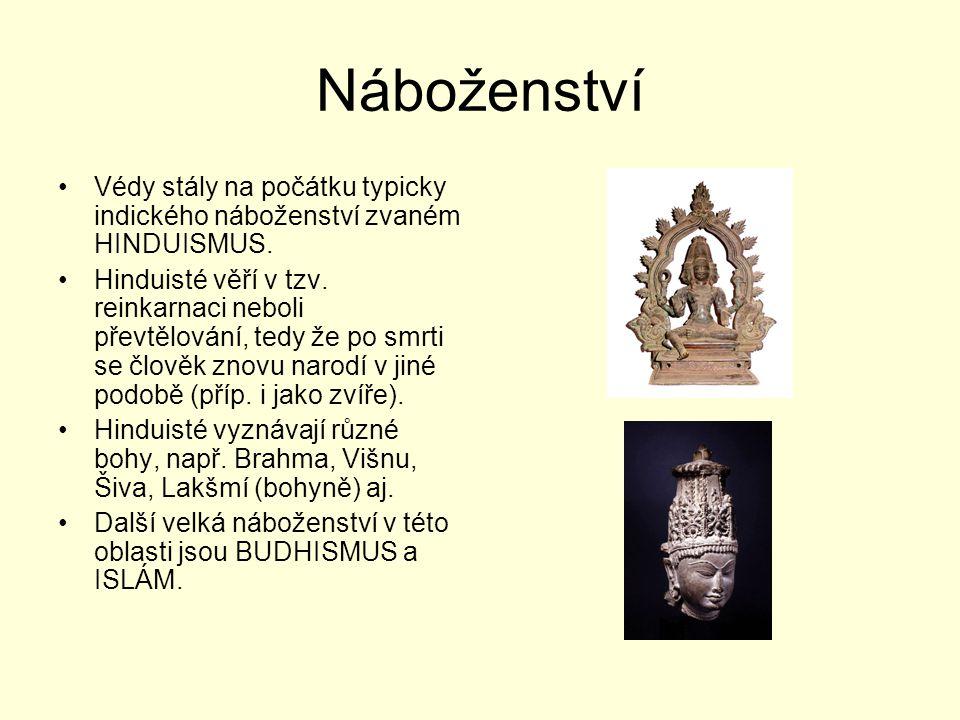 Náboženství Védy stály na počátku typicky indického náboženství zvaném HINDUISMUS.