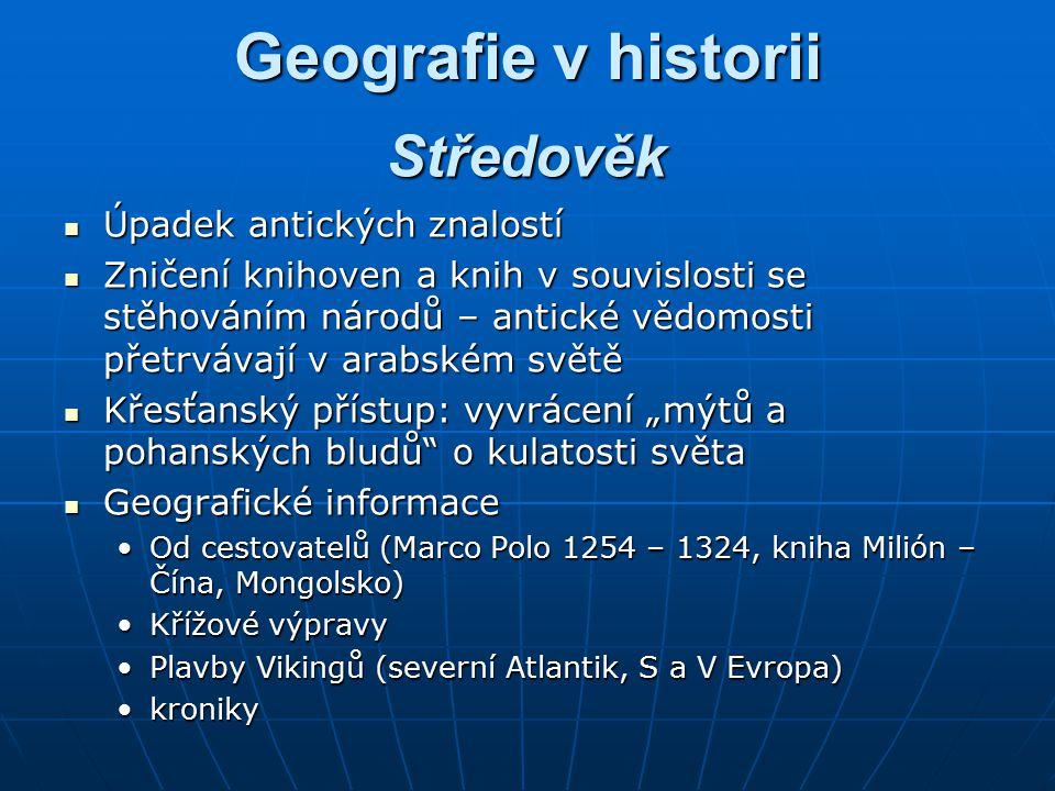 Geografie v historii Středověk Úpadek antických znalostí