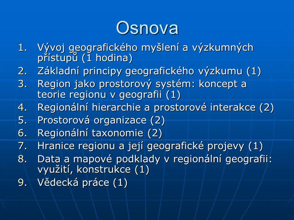 Osnova Vývoj geografického myšlení a výzkumných přístupů (1 hodina)