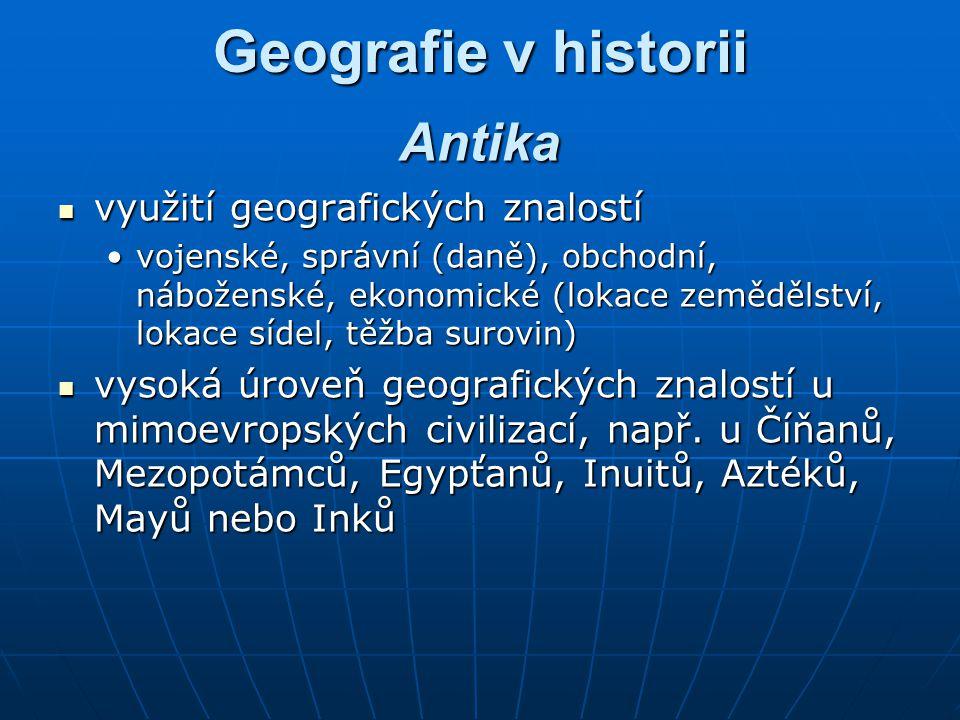 Geografie v historii Antika využití geografických znalostí