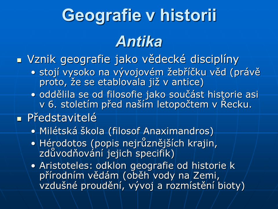 Geografie v historii Antika Vznik geografie jako vědecké disciplíny
