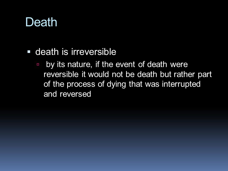 Death death is irreversible