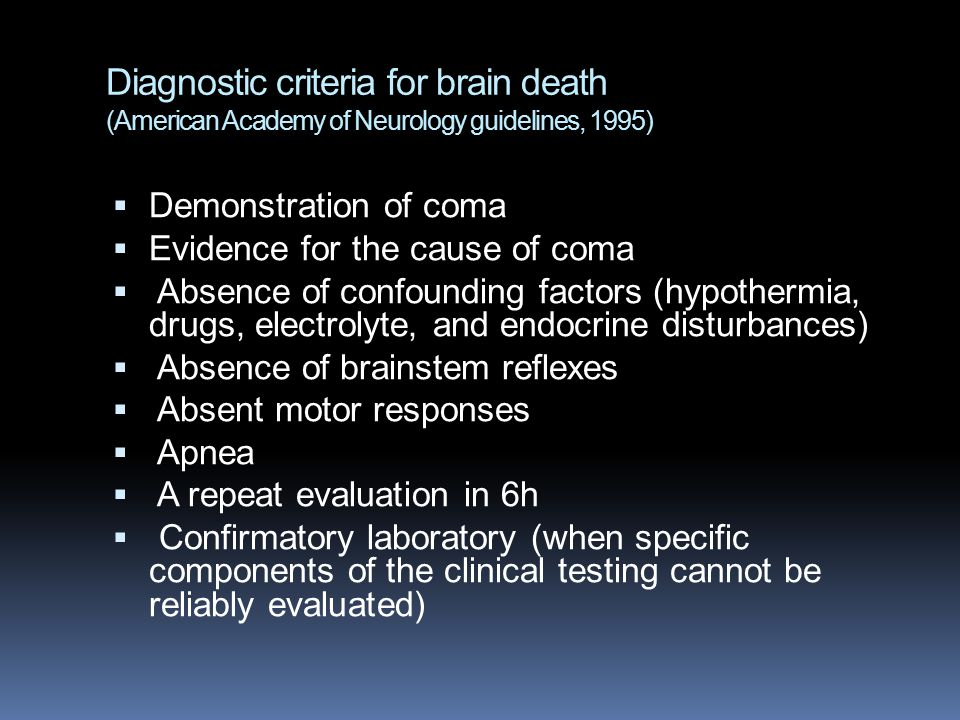 Diagnostic criteria for brain death (American Academy of Neurology guidelines, 1995)