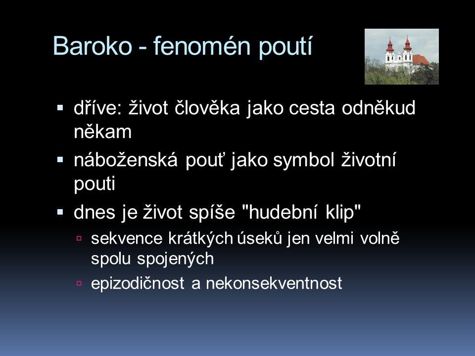 Baroko - fenomén poutí dříve: život člověka jako cesta odněkud někam