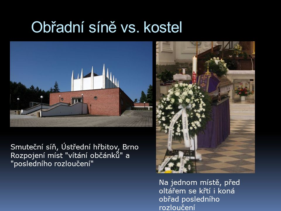 Obřadní síně vs. kostel Smuteční síň, Ústřední hřbitov, Brno