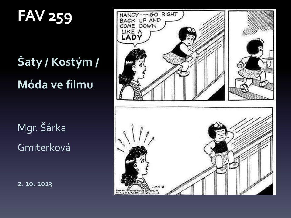FAV 259 Šaty / Kostým / Móda ve filmu Mgr. Šárka Gmiterková