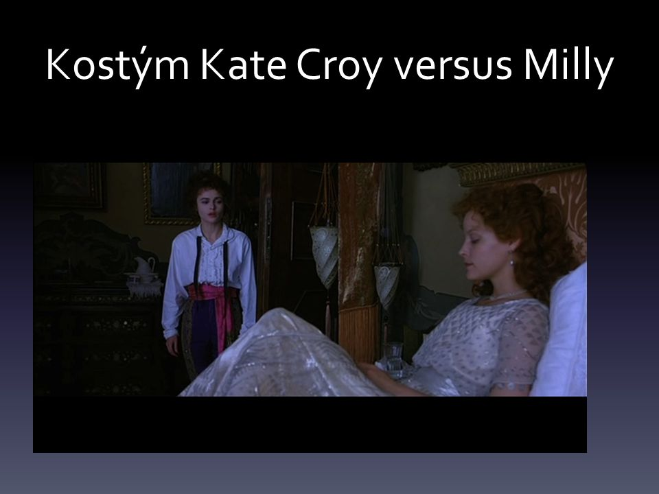 Kostým Kate Croy versus Milly
