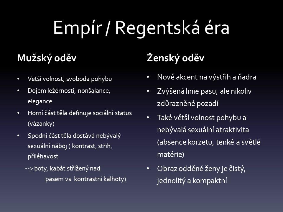 Empír / Regentská éra Mužský oděv Ženský oděv