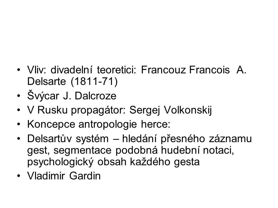 Vliv: divadelní teoretici: Francouz Francois A. Delsarte (1811-71)
