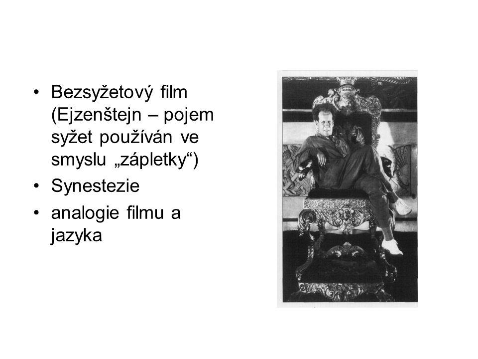 """Bezsyžetový film (Ejzenštejn – pojem syžet používán ve smyslu """"zápletky )"""