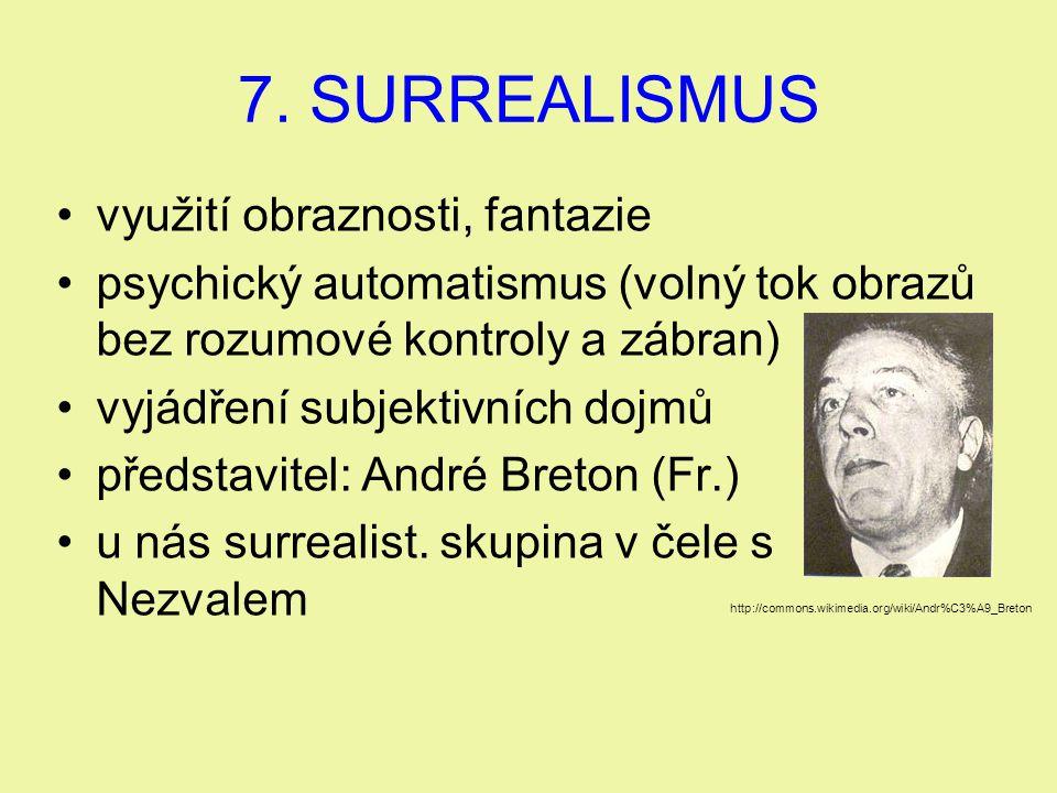 7. SURREALISMUS využití obraznosti, fantazie
