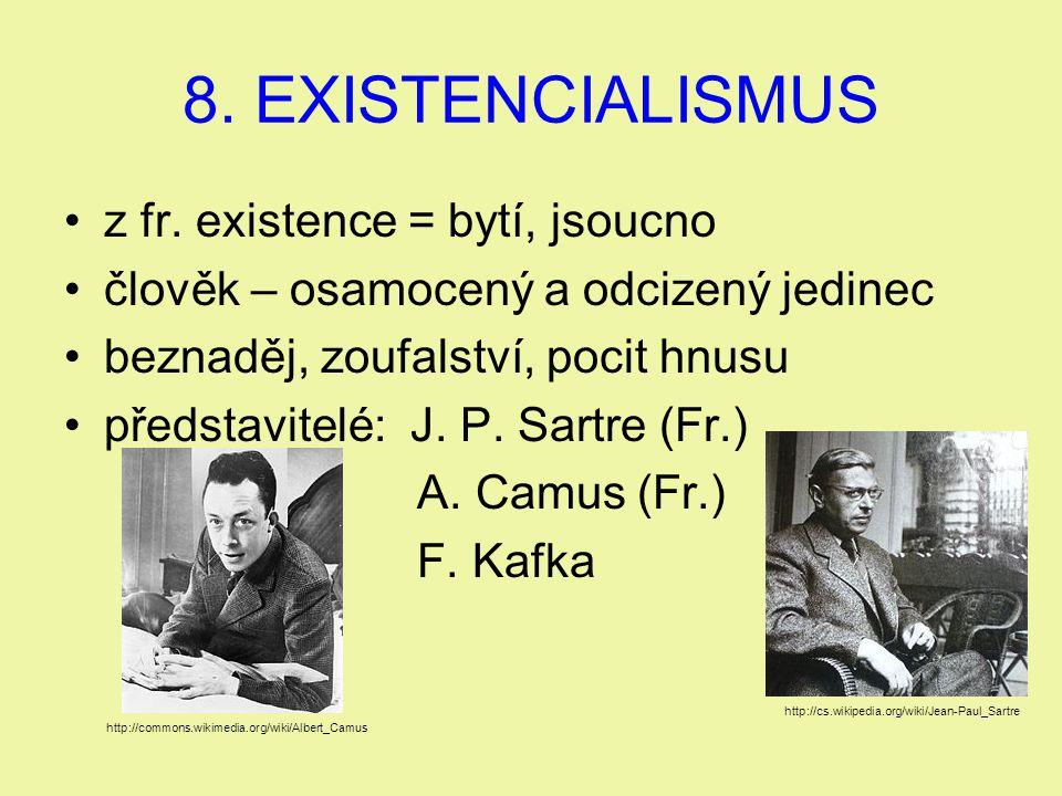 8. EXISTENCIALISMUS z fr. existence = bytí, jsoucno