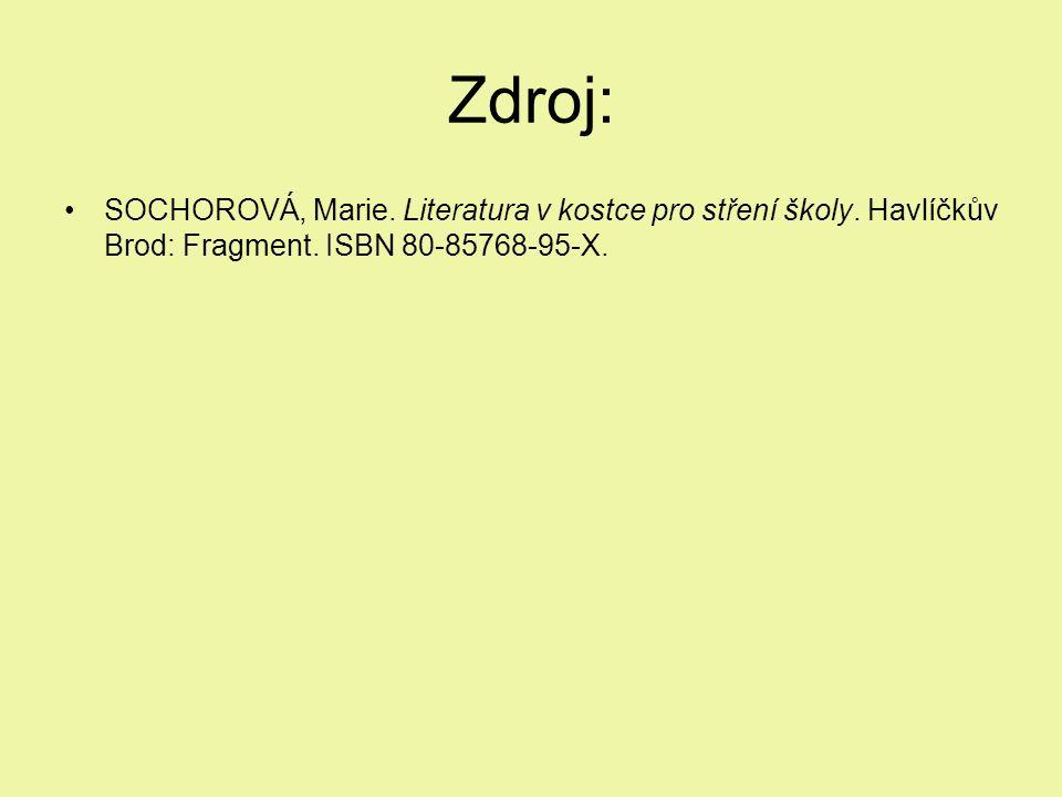 Zdroj: SOCHOROVÁ, Marie. Literatura v kostce pro stření školy.