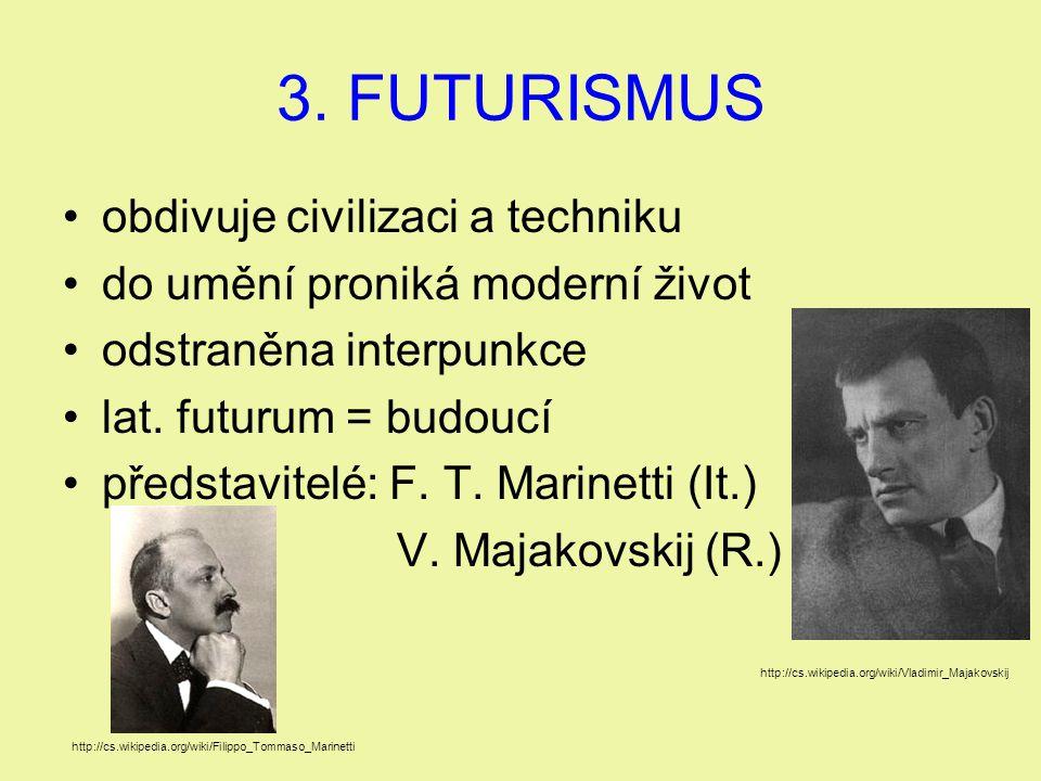 3. FUTURISMUS obdivuje civilizaci a techniku
