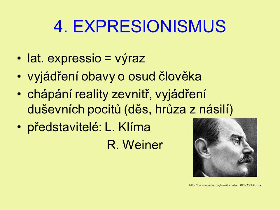 4. EXPRESIONISMUS lat. expressio = výraz