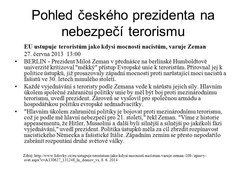 Pohled českého prezidenta na nebezpečí terorismu