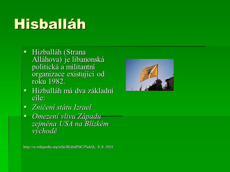 Hisballáh Hizballáh (Strana Alláhova) je libanonská politická a militantní organizace existující od roku 1982.