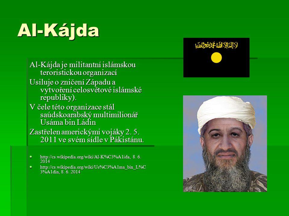 Al-Kájda Al-Kájda je militantní islámskou teroristickou organizací