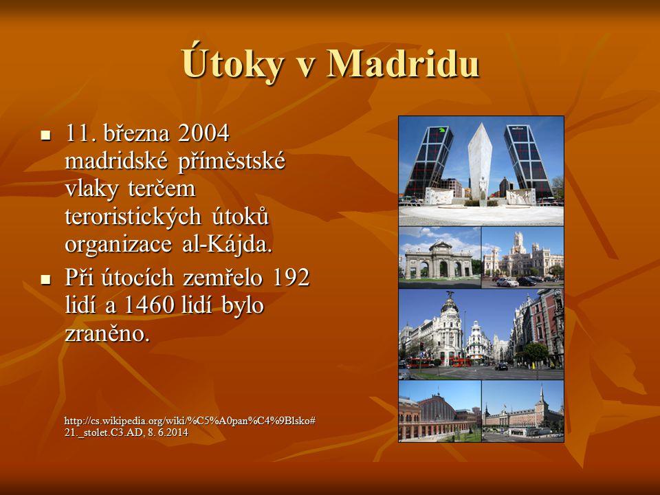 Útoky v Madridu 11. března 2004 madridské příměstské vlaky terčem teroristických útoků organizace al-Kájda.