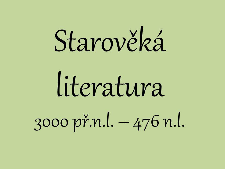 Starověká literatura 3000 př.n.l. – 476 n.l.