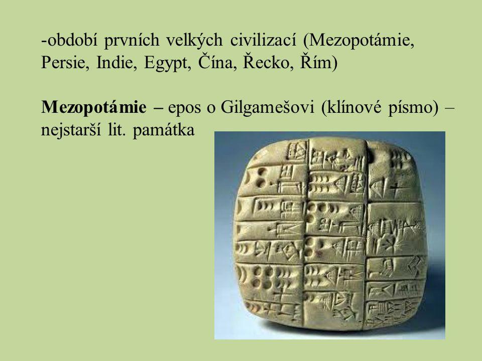 období prvních velkých civilizací (Mezopotámie, Persie, Indie, Egypt, Čína, Řecko, Řím)