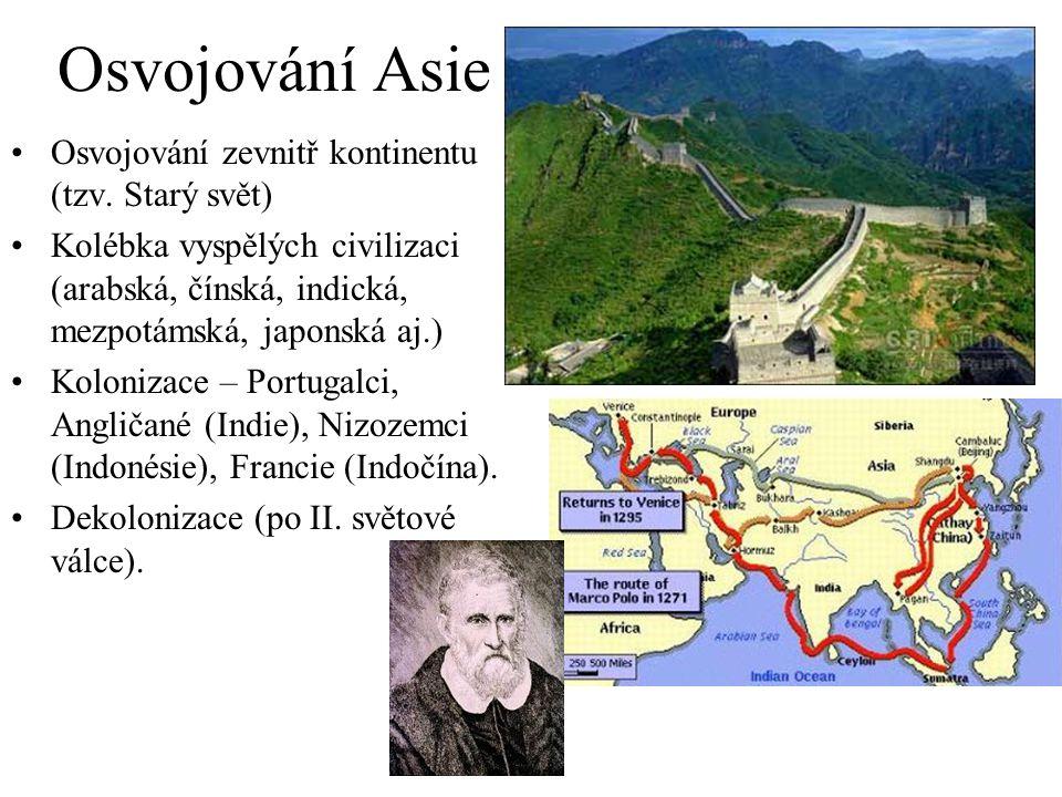 Osvojování Asie Osvojování zevnitř kontinentu (tzv. Starý svět)