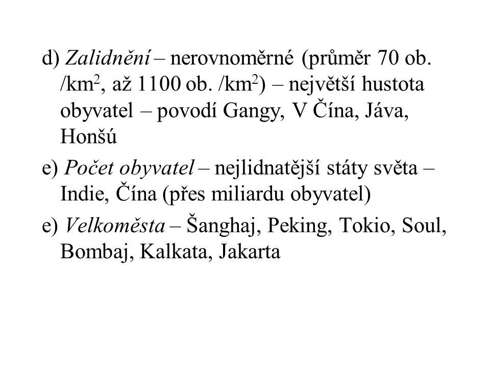 d) Zalidnění – nerovnoměrné (průměr 70 ob. /km2, až 1100 ob