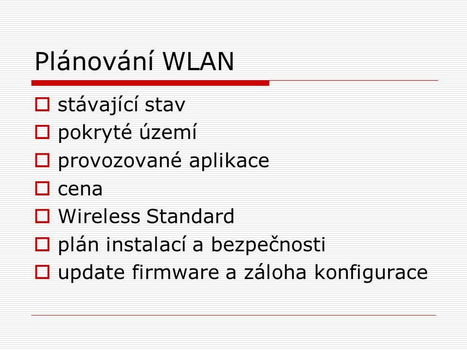 Plánování WLAN stávající stav pokryté území provozované aplikace cena