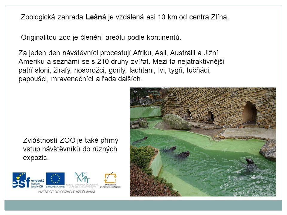Zoologická zahrada Lešná je vzdálená asi 10 km od centra Zlína.
