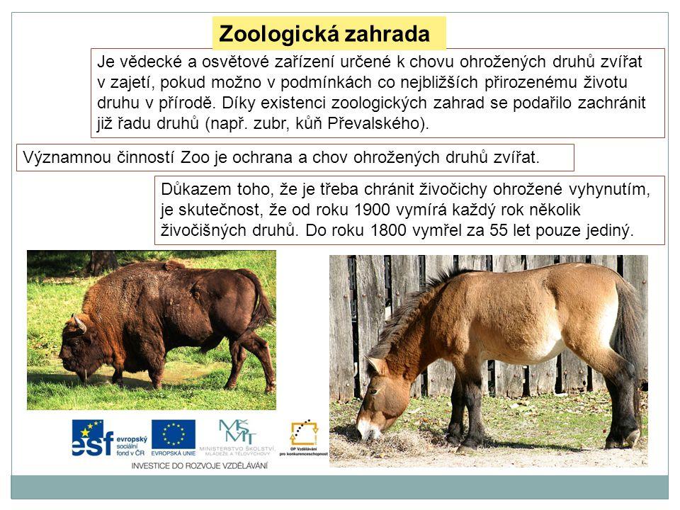 Zoologická zahrada Je vědecké a osvětové zařízení určené k chovu ohrožených druhů zvířat.