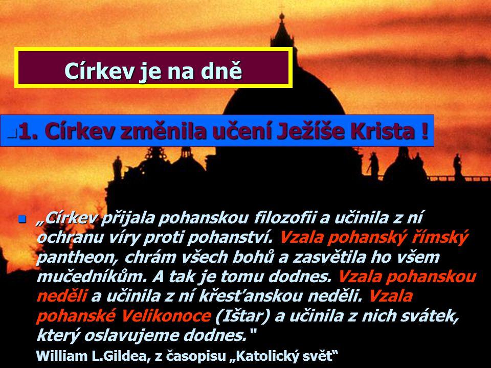 1. Církev změnila učení Ježíše Krista !