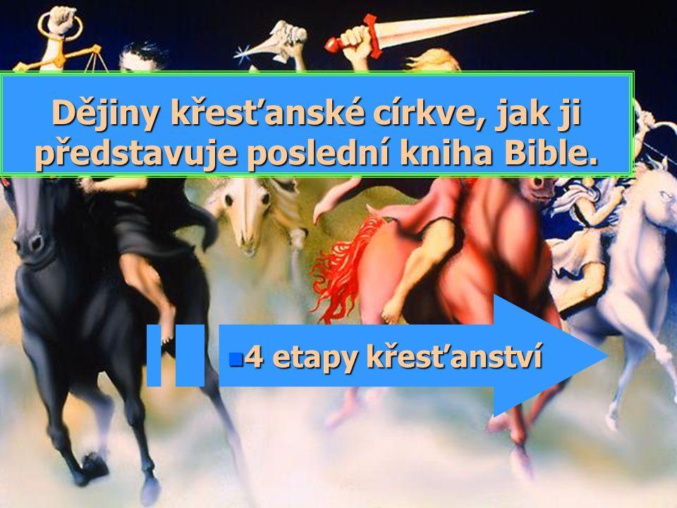 Dějiny křesťanské církve, jak ji představuje poslední kniha Bible.