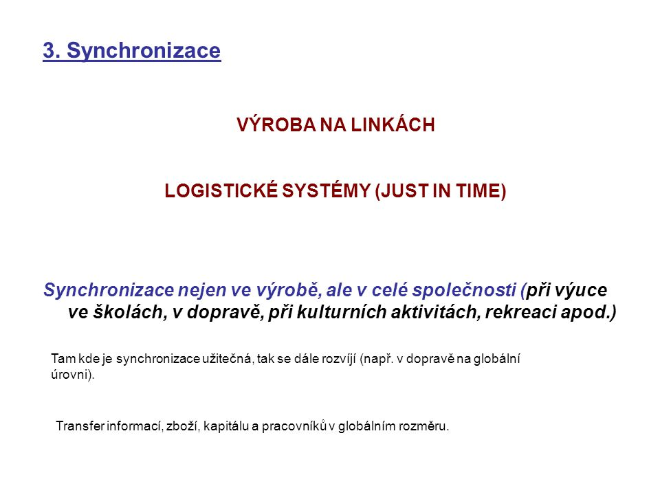LOGISTICKÉ SYSTÉMY (JUST IN TIME)