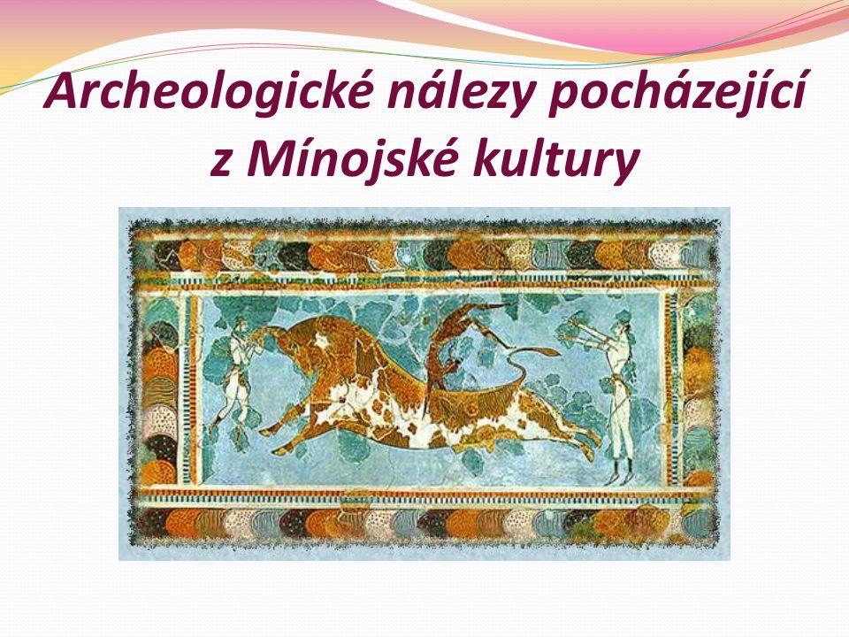 Archeologické nálezy pocházející z Mínojské kultury