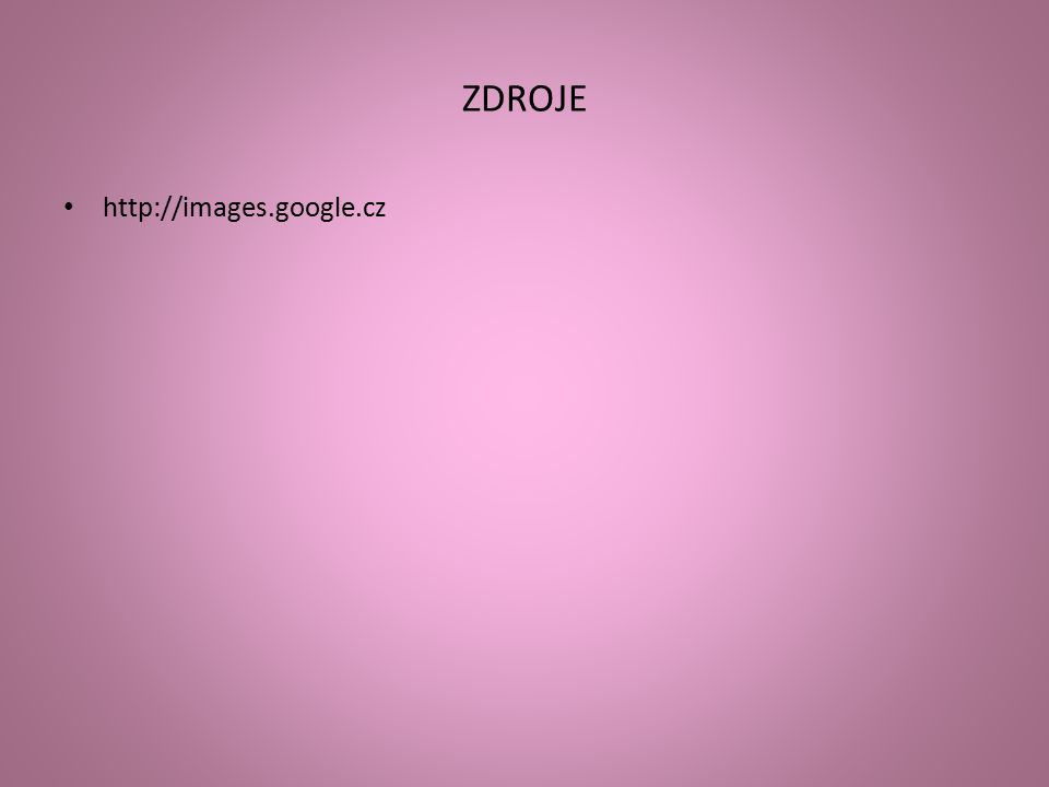 ZDROJE http://images.google.cz