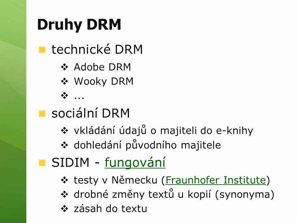Druhy DRM technické DRM sociální DRM SIDIM - fungování Adobe DRM