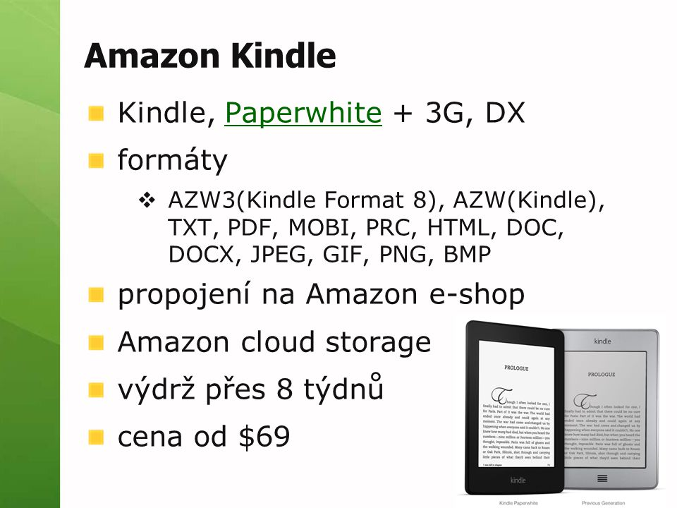 Amazon Kindle Kindle, Paperwhite + 3G, DX formáty