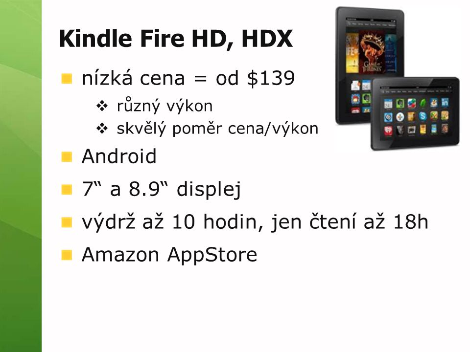 Kindle Fire HD, HDX nízká cena = od $139 Android 7 a 8.9 displej