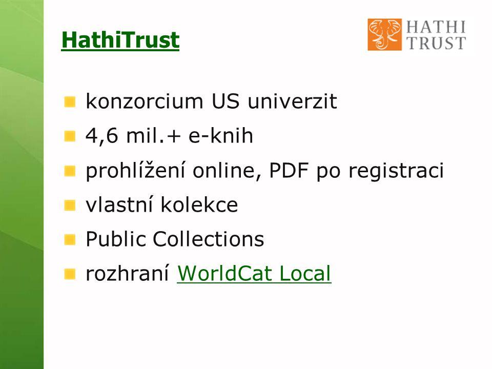 HathiTrust konzorcium US univerzit 4,6 mil.+ e-knih