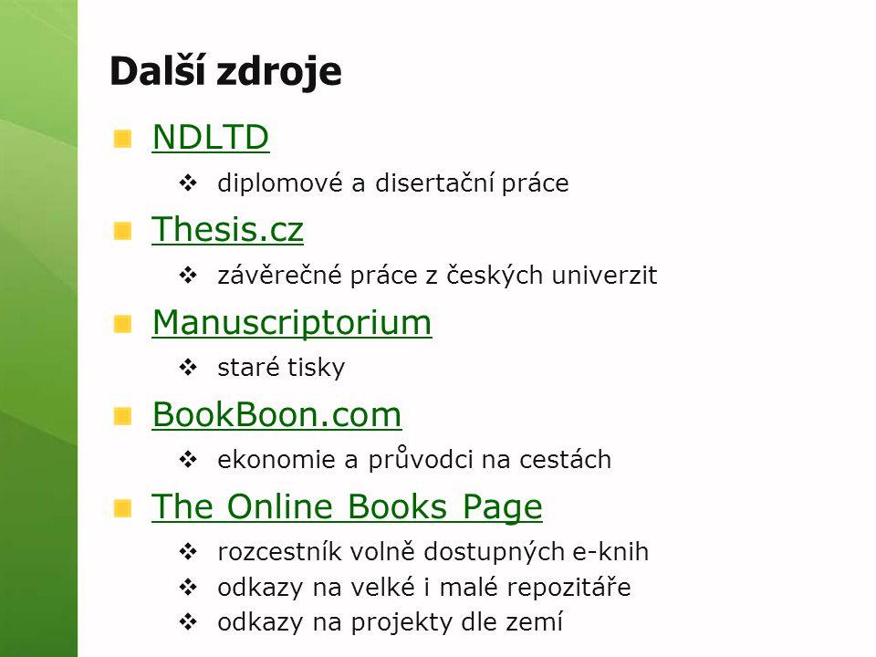 Další zdroje NDLTD Thesis.cz Manuscriptorium BookBoon.com
