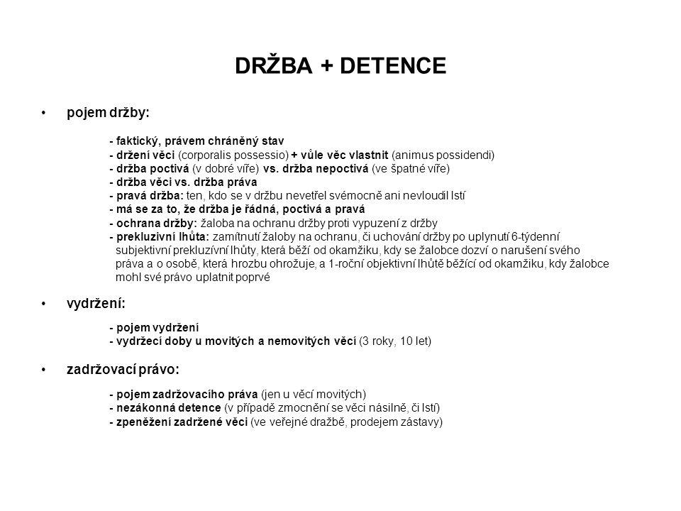 DRŽBA + DETENCE pojem držby: vydržení: zadržovací právo: