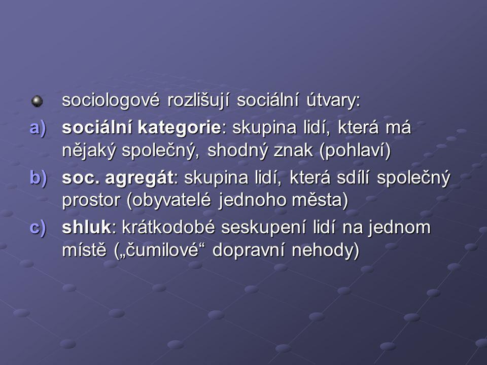 sociologové rozlišují sociální útvary:
