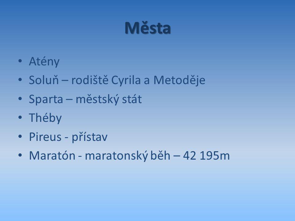 Města Atény Soluň – rodiště Cyrila a Metoděje Sparta – městský stát