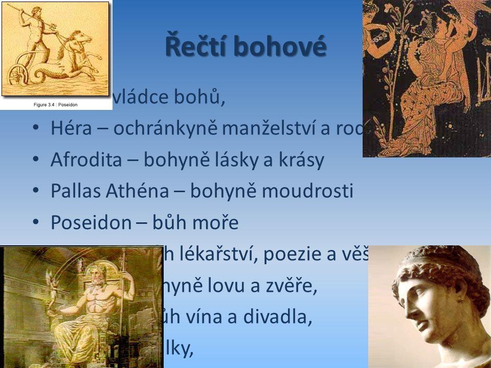 Řečtí bohové Zeus – vládce bohů, Héra – ochránkyně manželství a rodiny