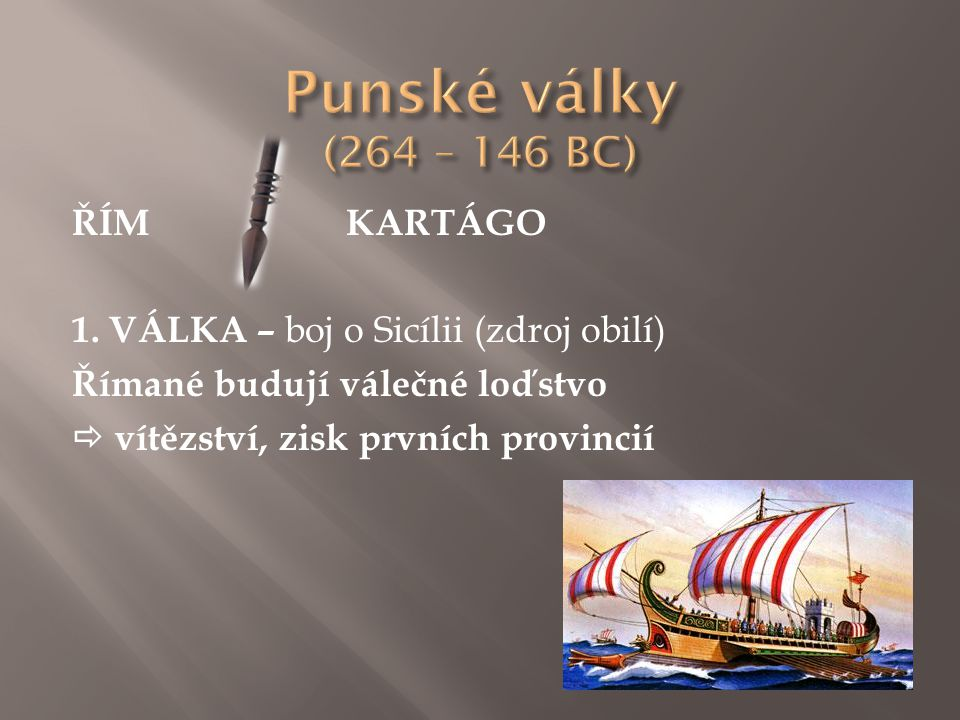 Punské války (264 – 146 BC) ŘÍM KARTÁGO 1.